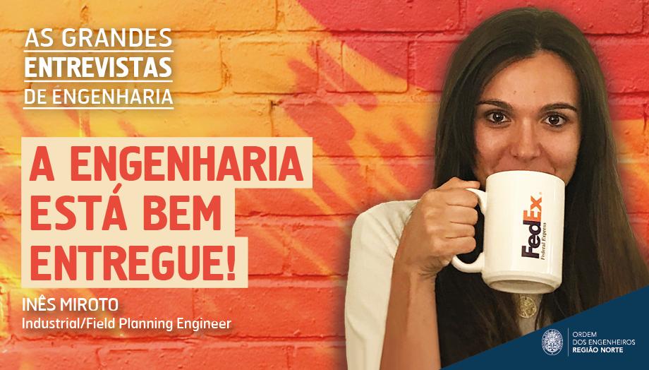 Plataforma Notícias Ordem Engenheiros Região Norte - A Engenharia está bem entregue com Inês Miroto