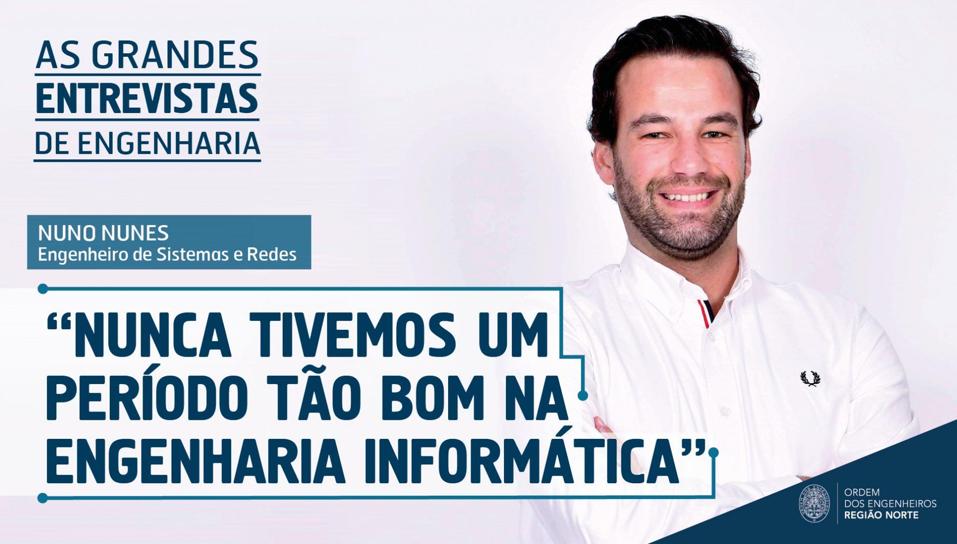 Plataforma Notícias Ordem Engenheiros Região Norte - Grandes Entrevistas de Engenharia com… Nuno Nunes