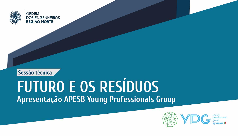"""Plataforma Notícias Ordem Engenheiros Região Norte - O Futuro e os Resíduos – apresentação do """"APESB Young Professionals Group"""""""