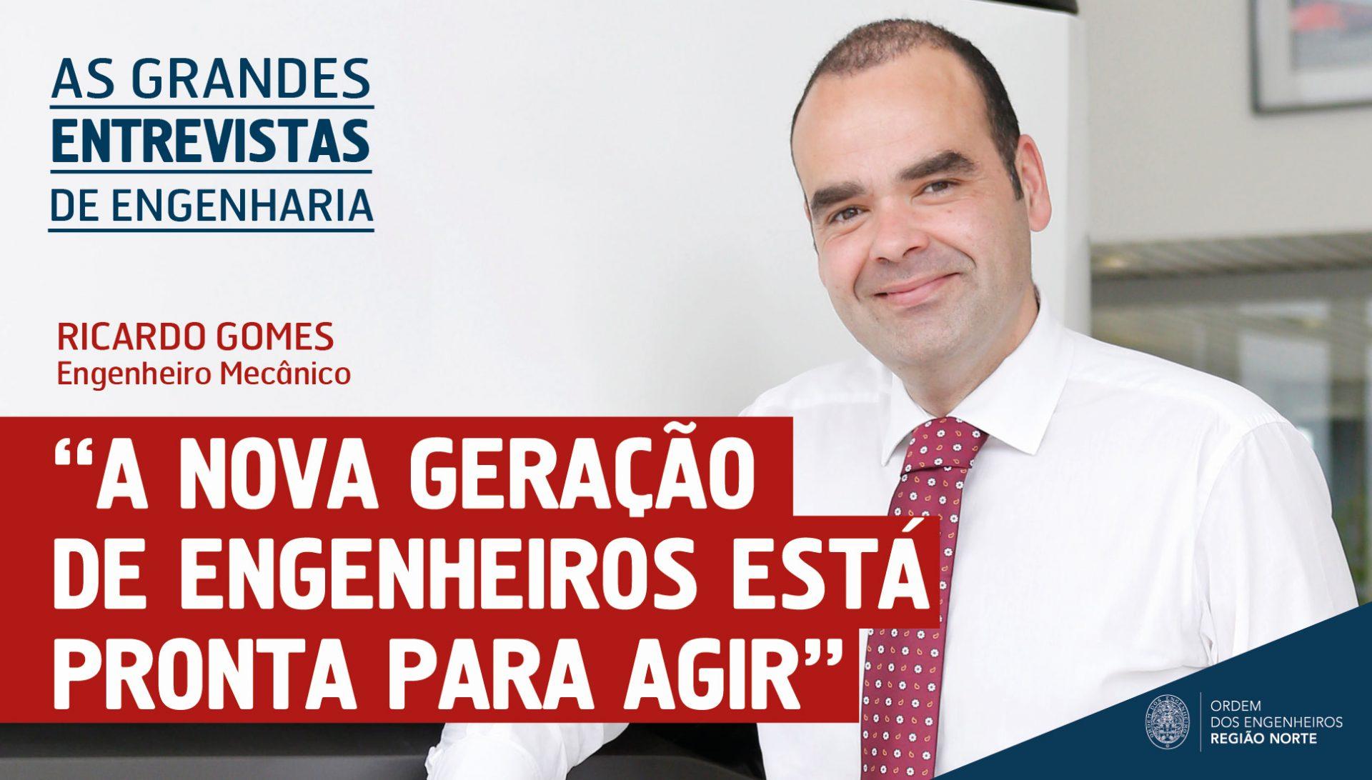 Plataforma Notícias Ordem Engenheiros Região Norte - Grandes Entrevista de Engenharia com… Ricardo Gomes