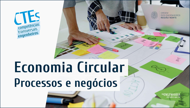 Plataforma Notícias Ordem Engenheiros Região Norte - [CTEs] Economia Circular – Processos e Negócios