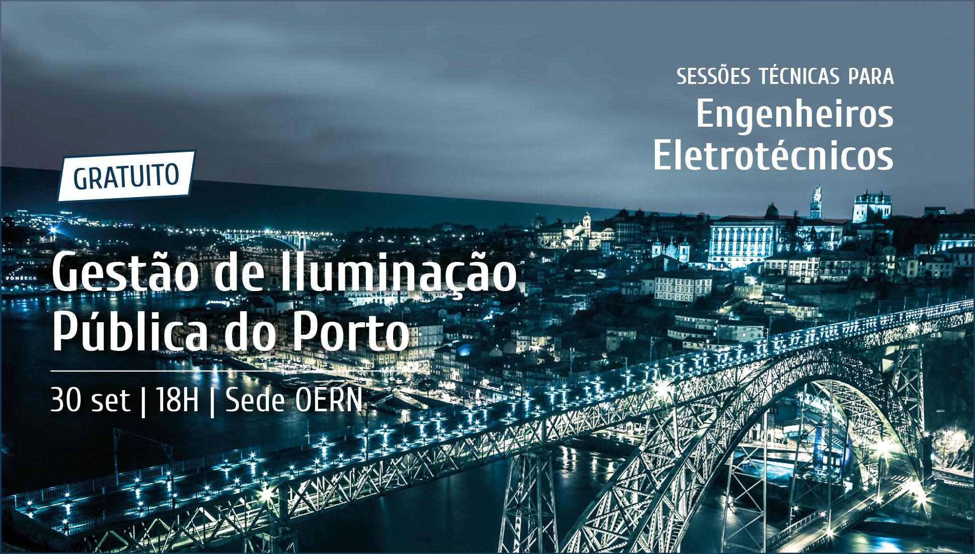 Plataforma Notícias Ordem Engenheiros Região Norte - Sessão Técnica Gestão de Iluminação Pública no Município Porto