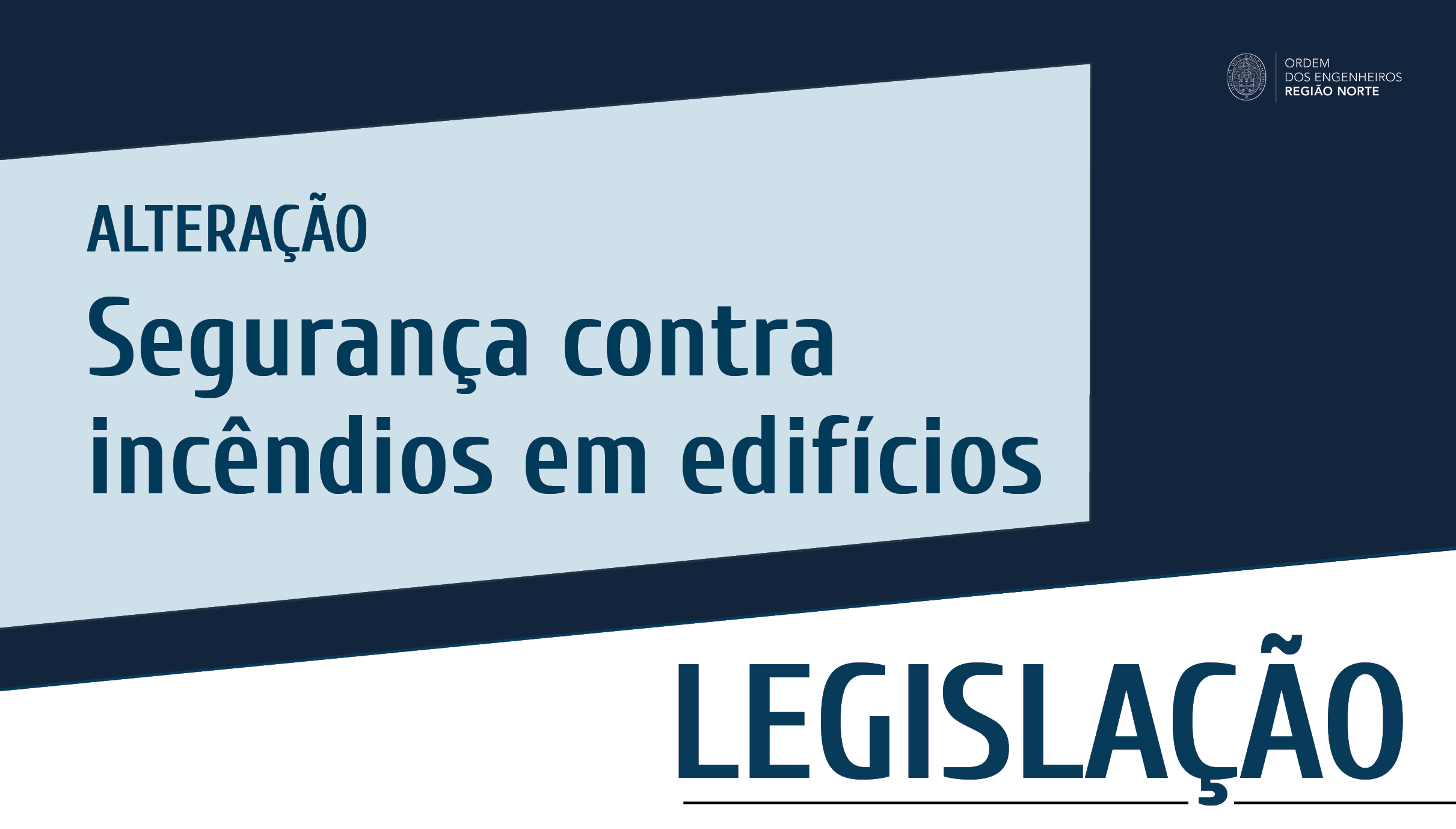 Plataforma Notícias Ordem Engenheiros Região Norte - Nova alteração ao Regime Jurídico da Segurança Contra Incêndio em Edifícios (SCIE)