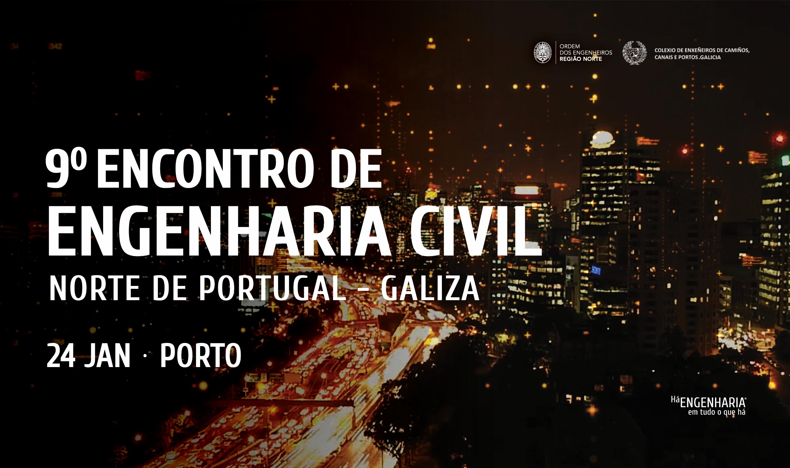 Plataforma Notícias Ordem Engenheiros Região Norte - 9º Encontro de Engenharia Civil – Norte de Portugal – Galiza