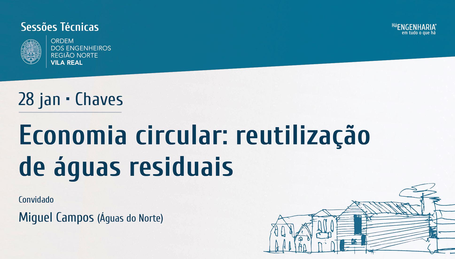 Plataforma Notícias Ordem Engenheiros Região Norte - Delegação de Vila Real com Sessão técnicas sobre economia circular
