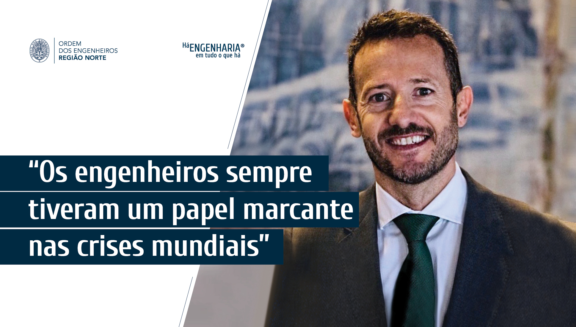 Plataforma Notícias Ordem Engenheiros Região Norte - Entrevista: Pedro Arezes, Presidente da Escola de Engenharia da Universidade do Minho
