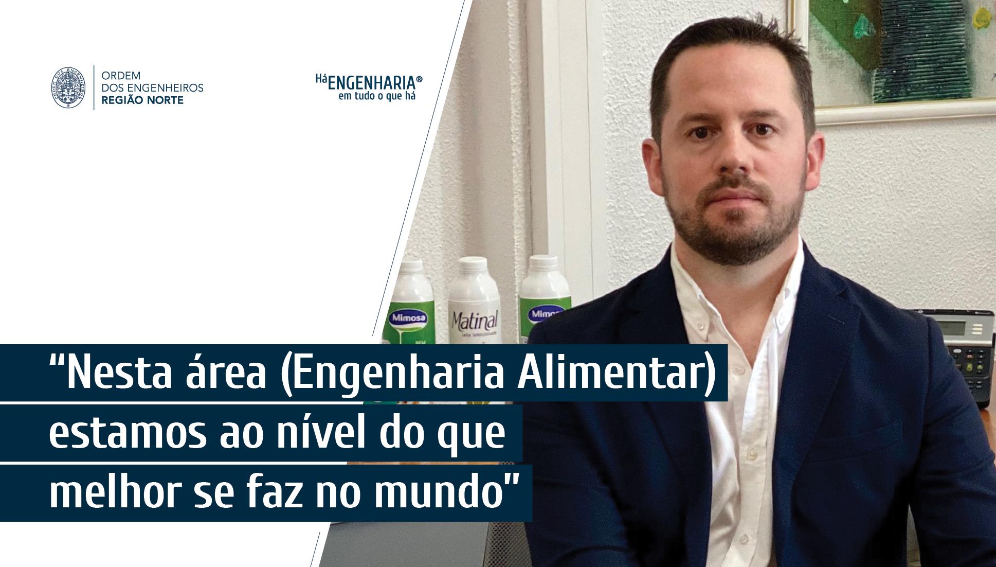 Plataforma Notícias Ordem Engenheiros Região Norte - Entrevista João Sérgio Silva, diretor de produção, Lactogal