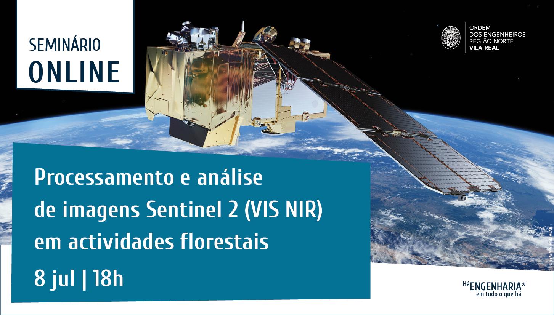 Plataforma Notícias Ordem Engenheiros Região Norte - Delegação de Vila Real promove seminário sobre imagens Sentinel 2