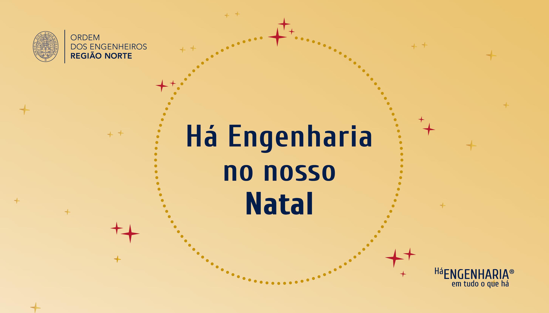 Plataforma Notícias Ordem Engenheiros Região Norte - Há Engenharia no nosso Natal. Como? Descubra aqui.