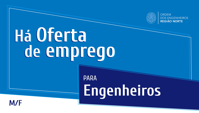 Plataforma Notícias Ordem Engenheiros Região Norte - Há oportunidades para engenheiros/as