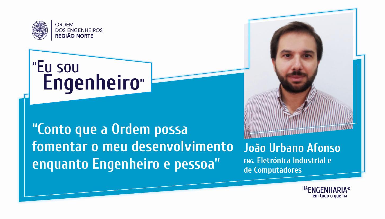 Plataforma Notícias Ordem Engenheiros Região Norte - Eu estou inscrito na Ordem por… João Urbano Afonso