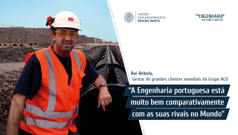Plataforma Notícias Ordem Engenheiros Região Norte - Grandes Entrevista de Engenharia com… Rui Rebelo