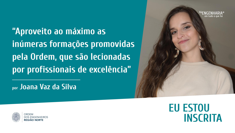 Plataforma Notícias Ordem Engenheiros Região Norte - Eu estou inscrito na Ordem por… Joana Vaz da Silva