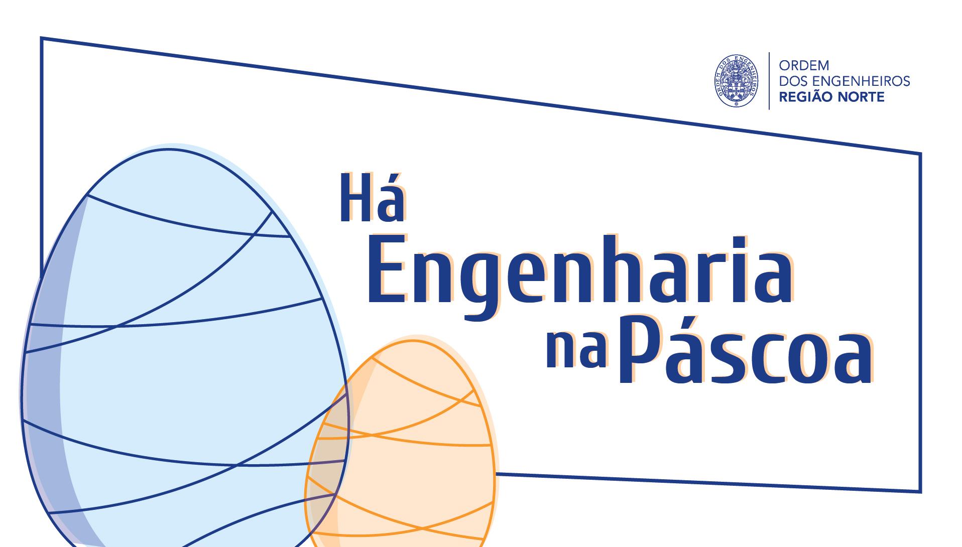 Plataforma Notícias Ordem Engenheiros Região Norte - Há Engenharia na Páscoa