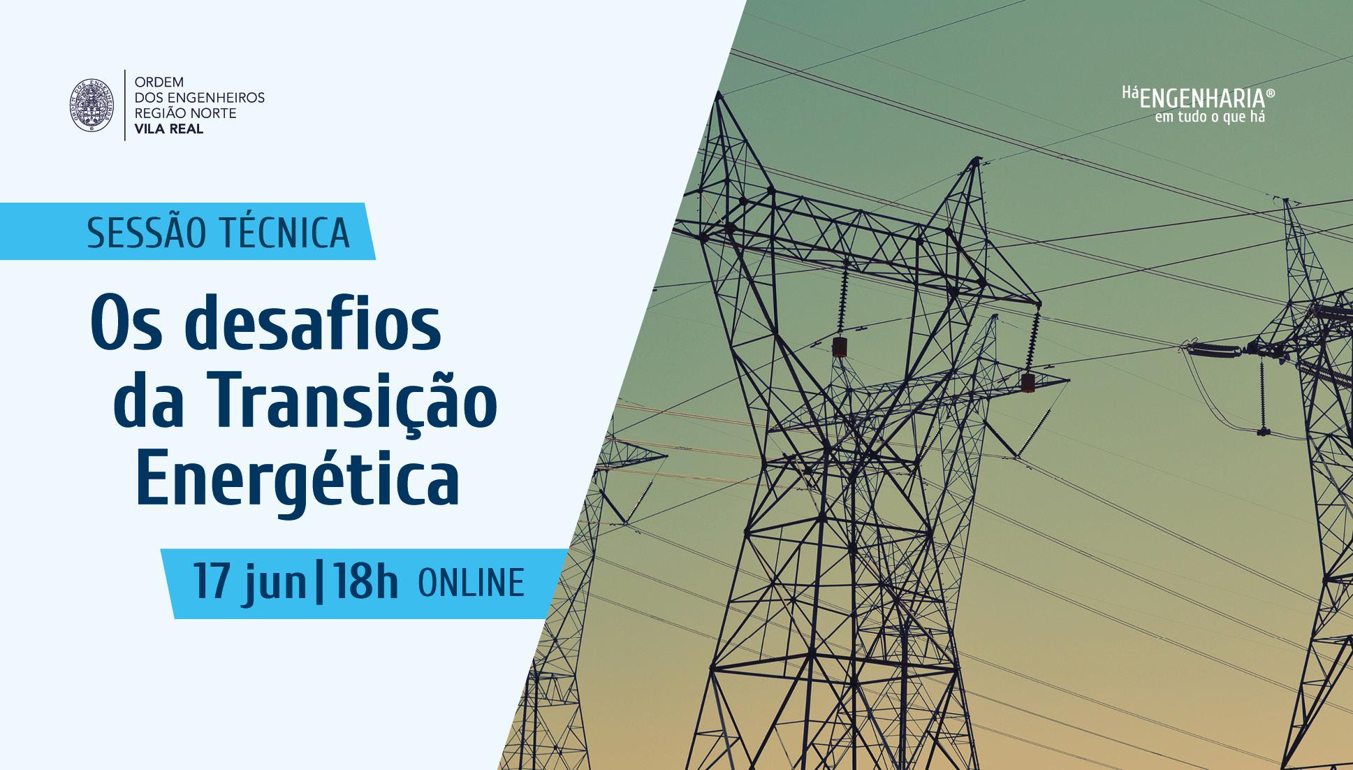 Plataforma Notícias Ordem Engenheiros Região Norte - Os desafios da Transição Energética